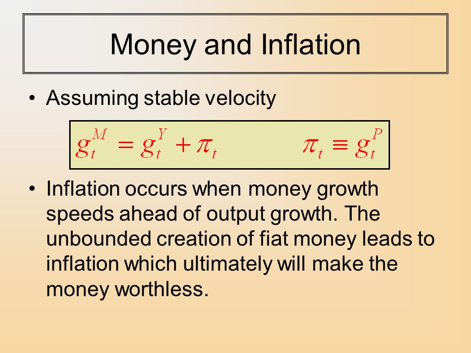 Money and Inflation Assuming stable velocity Inflation occurs when money growth speeds ahead of output growth.