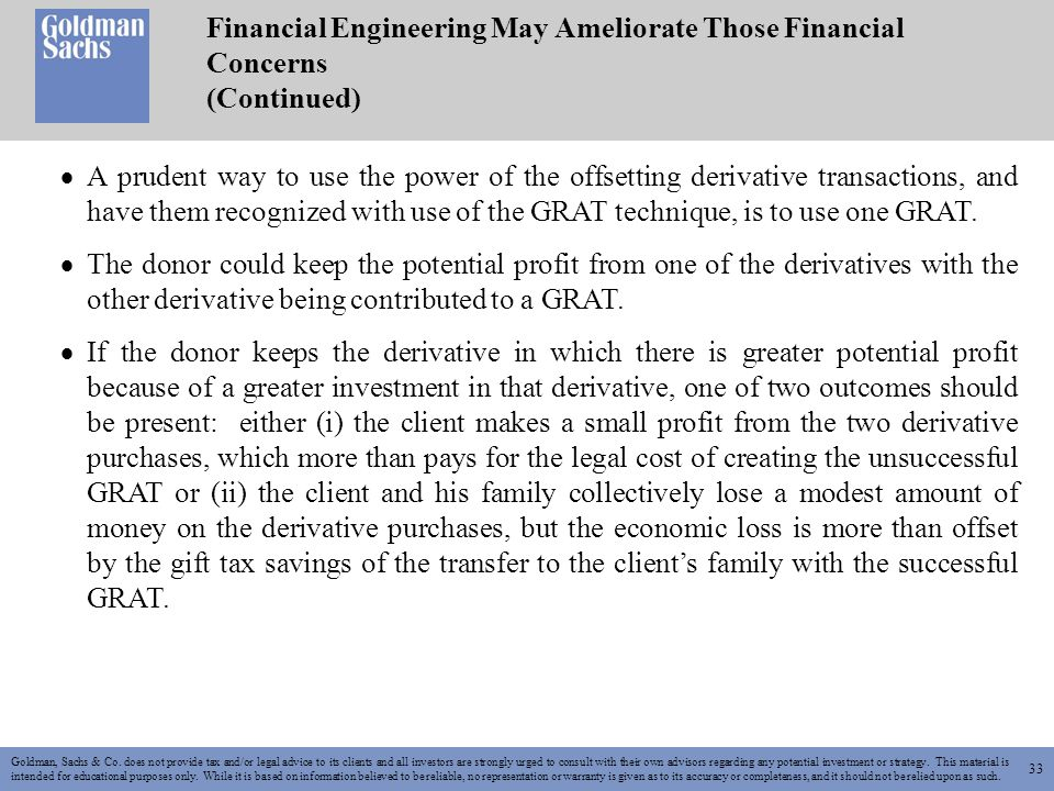 33 Financial Engineering May Ameliorate Those Financial Concerns (Continued) Goldman, Sachs & Co.