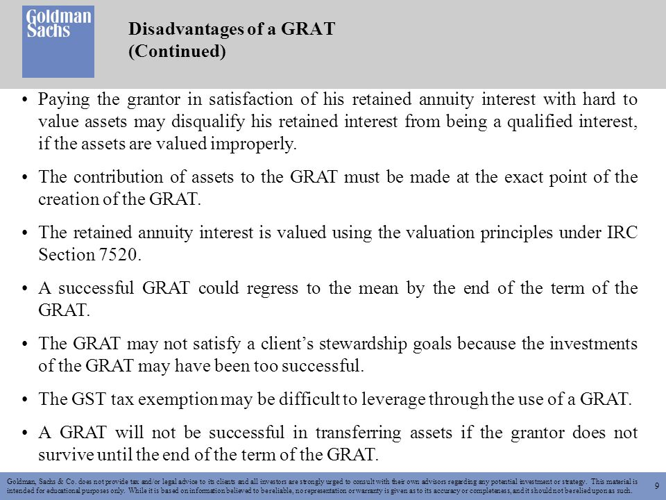 9 Disadvantages of a GRAT (Continued) Goldman, Sachs & Co.