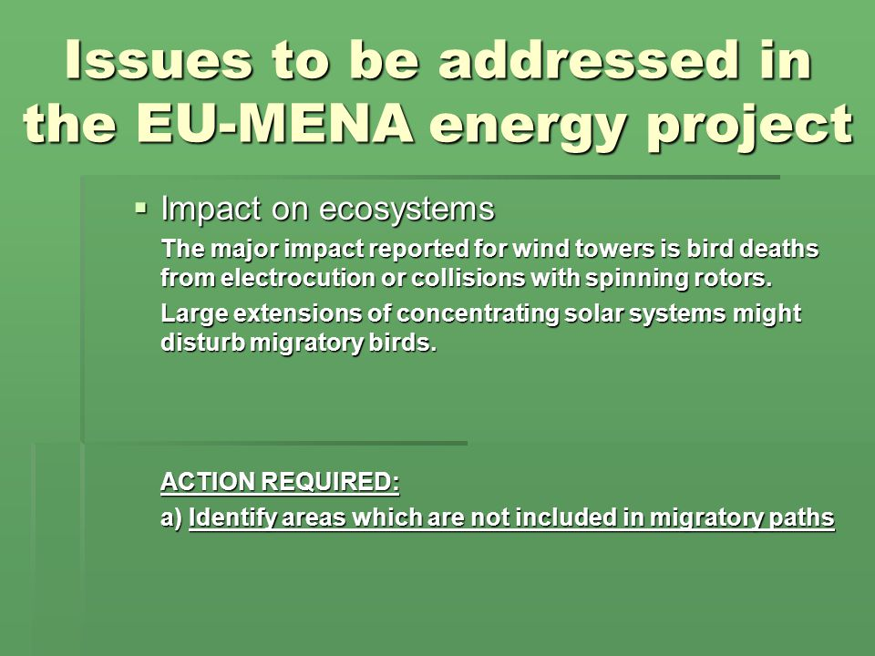  Impact on ecosystems  The major impact reported for wind towers is bird deaths from electrocution or collisions with spinning rotors.