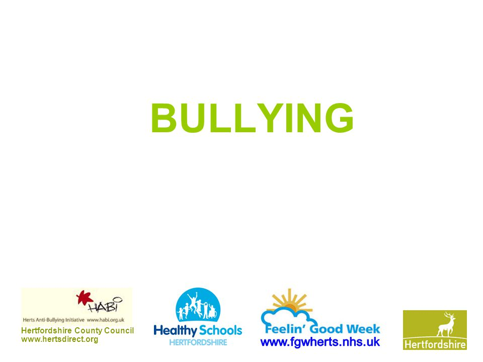 Hertfordshire County Council www.hertsdirect.org BULLYING