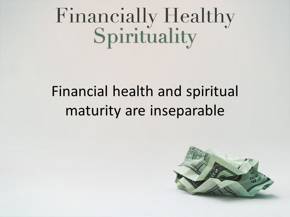 Financial health and spiritual maturity are inseparable