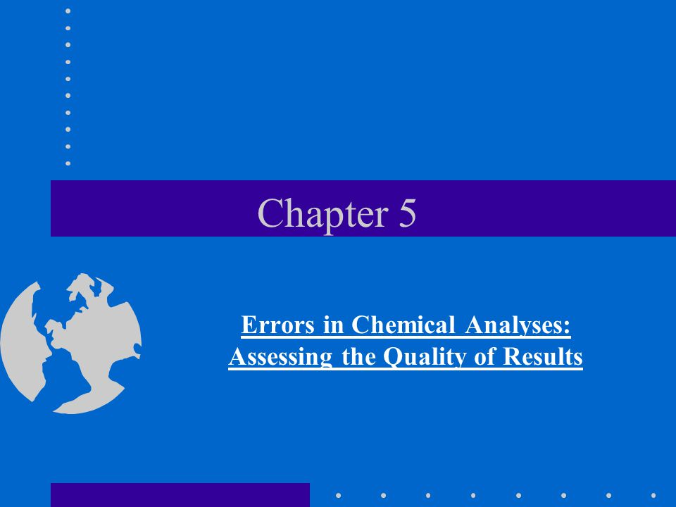 Chapter 5 Errors in Chemical Analyses: Assessing the Quality of Results