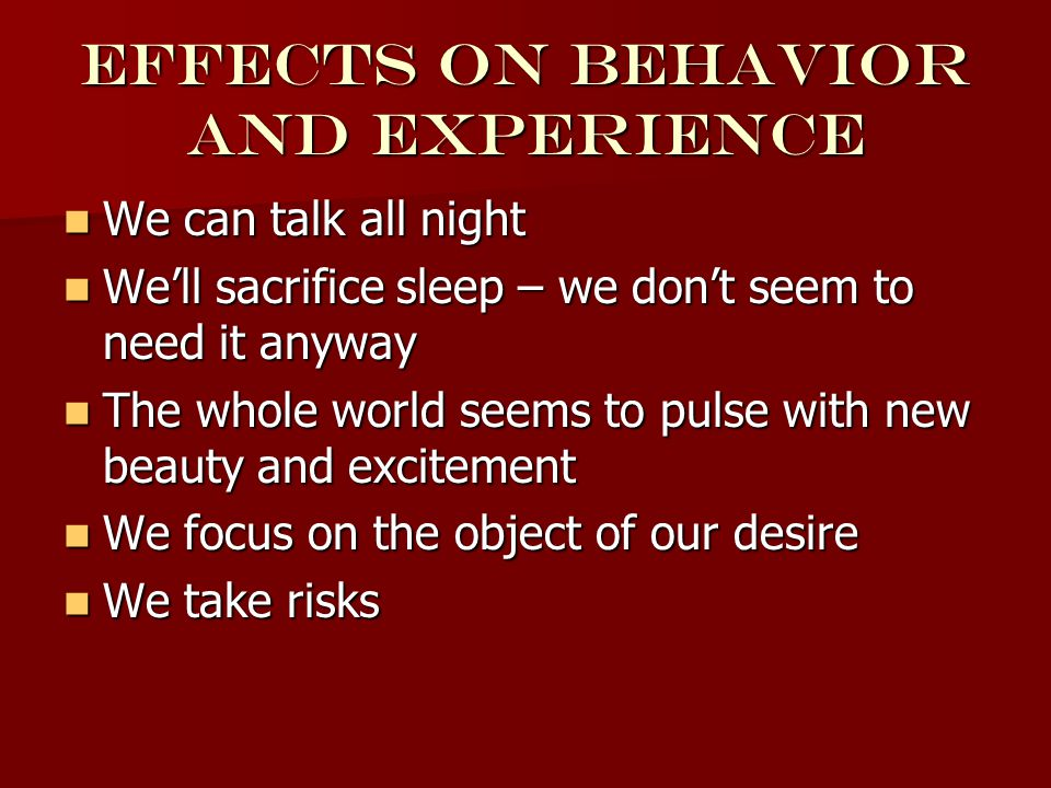 Effects on behavior and experience We can talk all night We can talk all night We'll sacrifice sleep – we don't seem to need it anyway We'll sacrifice