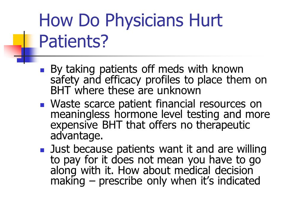How Do Physicians Hurt Patients.
