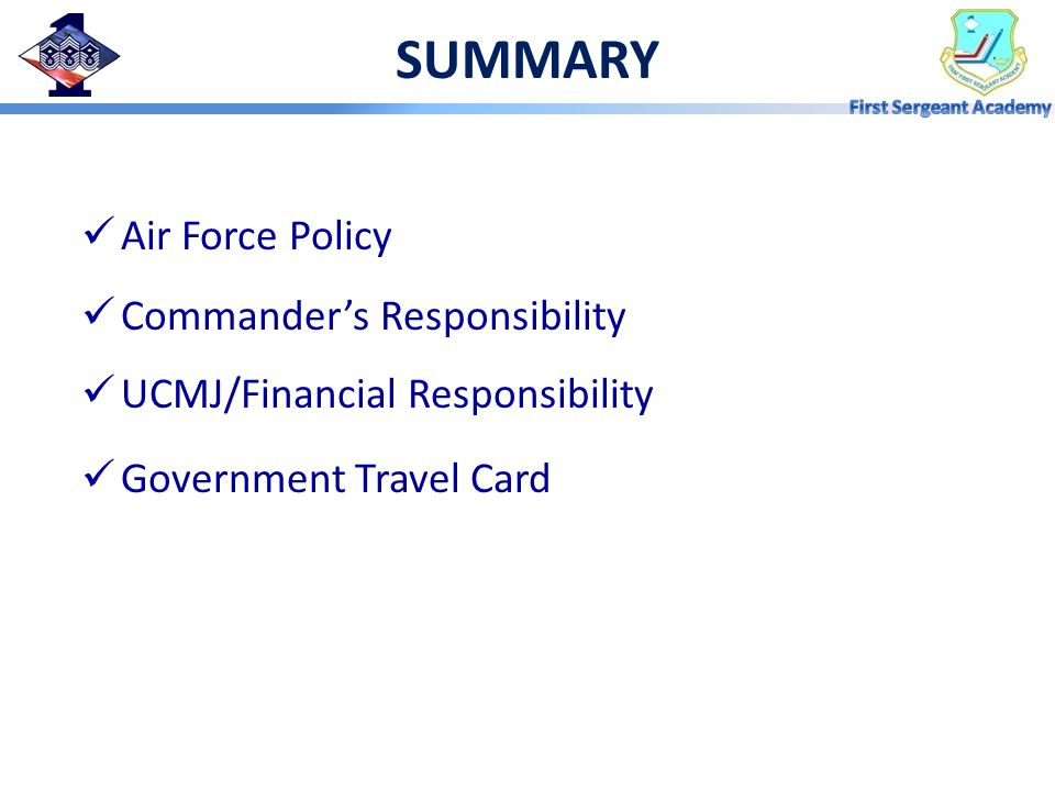 SUMMARY Air Force Policy Commander's Responsibility UCMJ/Financial Responsibility Government Travel Card
