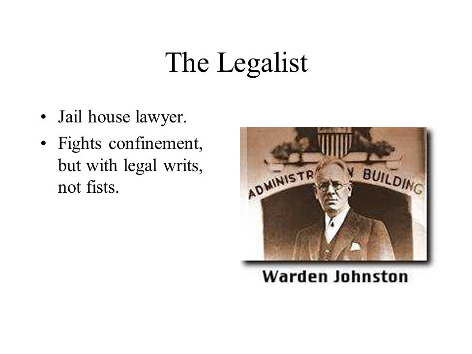 The Legalist Jail house lawyer. Fights confinement, but with legal writs, not fists.