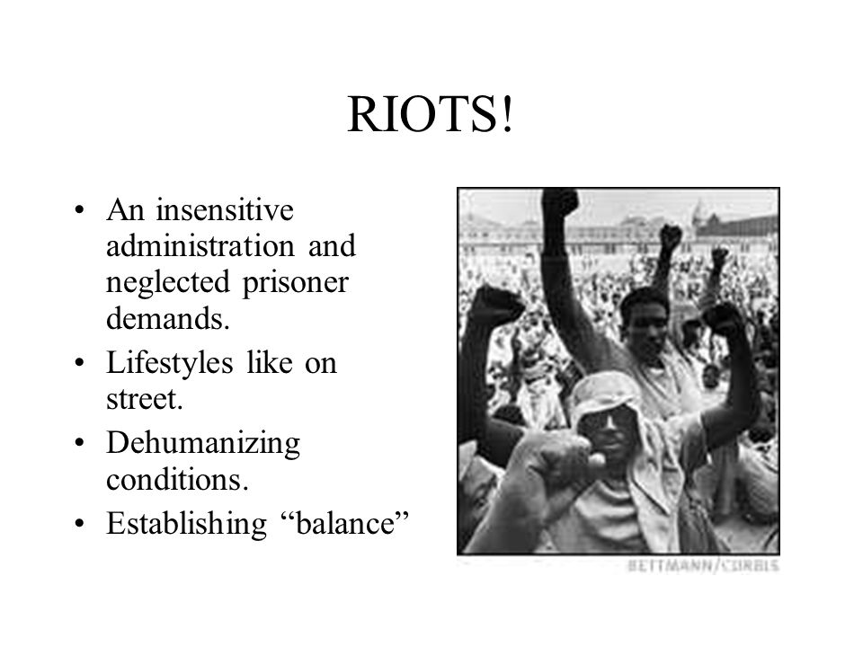 RIOTS. An insensitive administration and neglected prisoner demands.