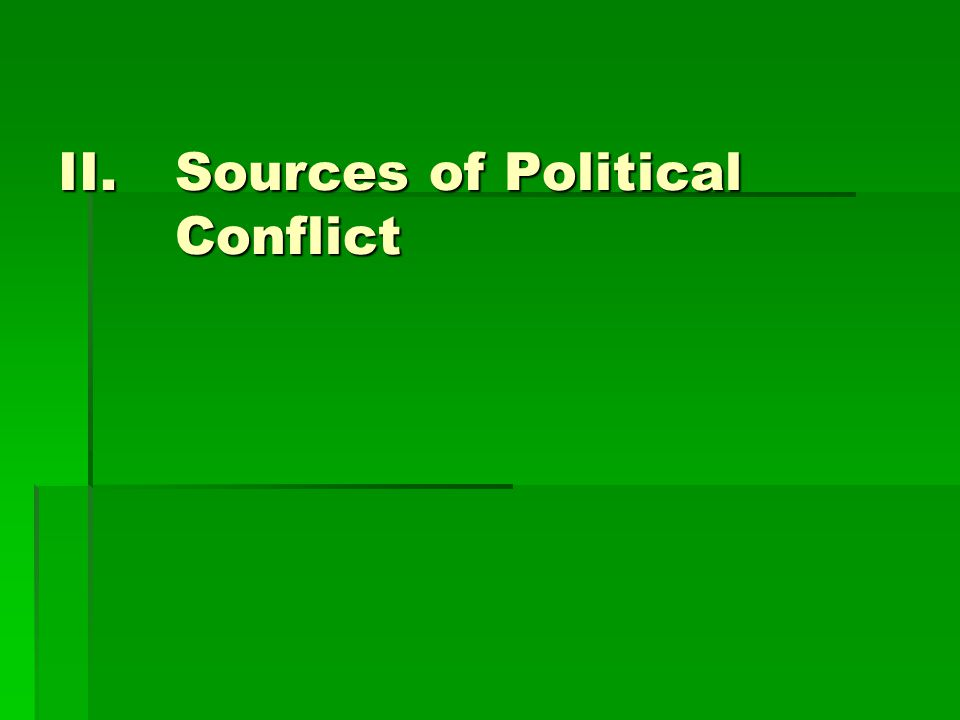 II.Sources of Political Conflict
