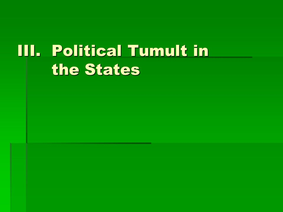 III.Political Tumult in the States