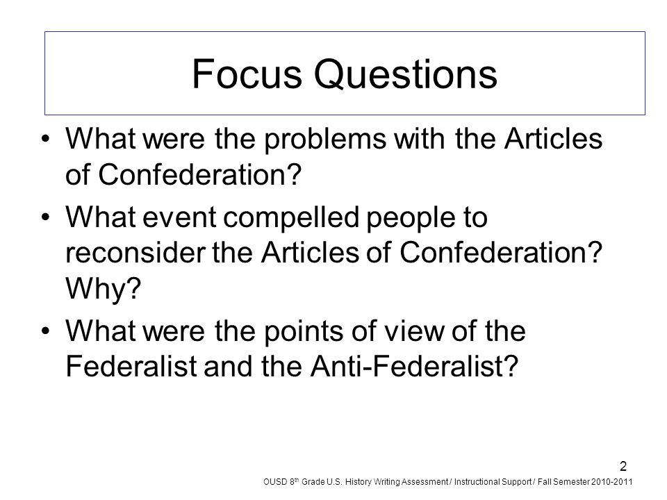 2 What were the problems with the Articles of Confederation? What event compelled people to reconsider the Articles of Confederation? Why? What were t