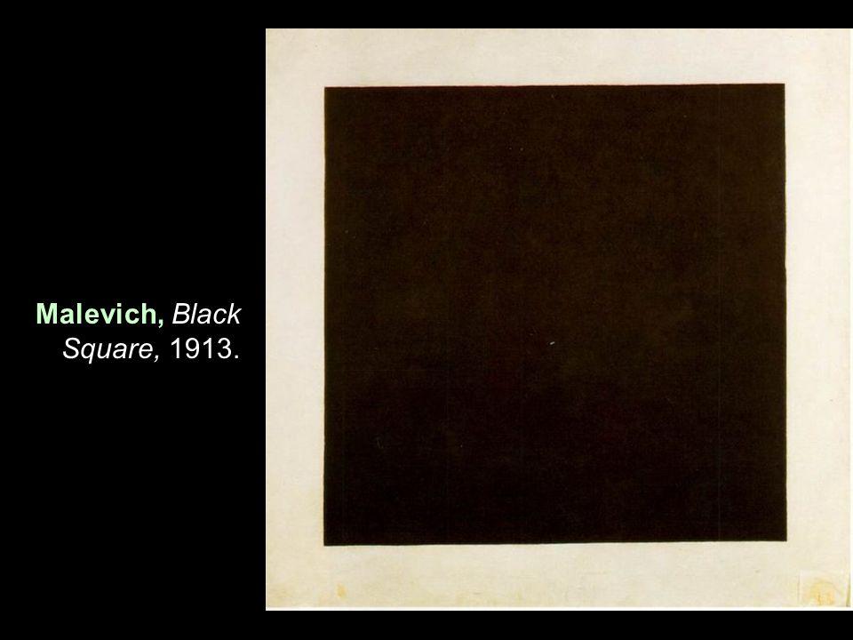 Malevich, Black Square, 1913.