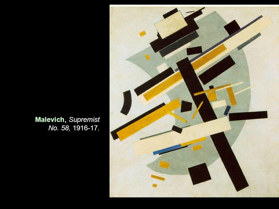 Malevich, Supremist No. 58, 1916-17.