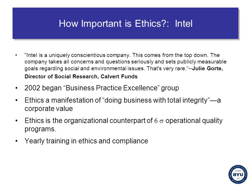How Important is Ethics?: Intel Intel is a uniquely conscientious company.