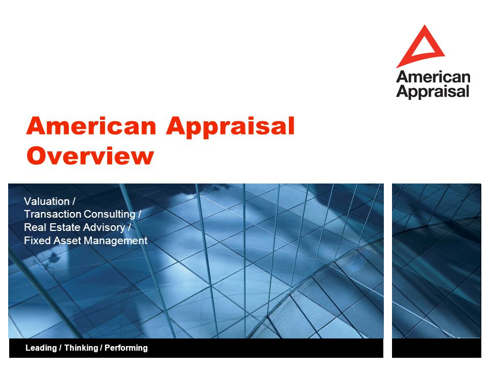 American Appraisal Overview12 The Value of a Relationship It's the caliber of your staff and the tested principles they employ on each assignment that make your company so valuable. - Client Satisfaction Survey Respondent