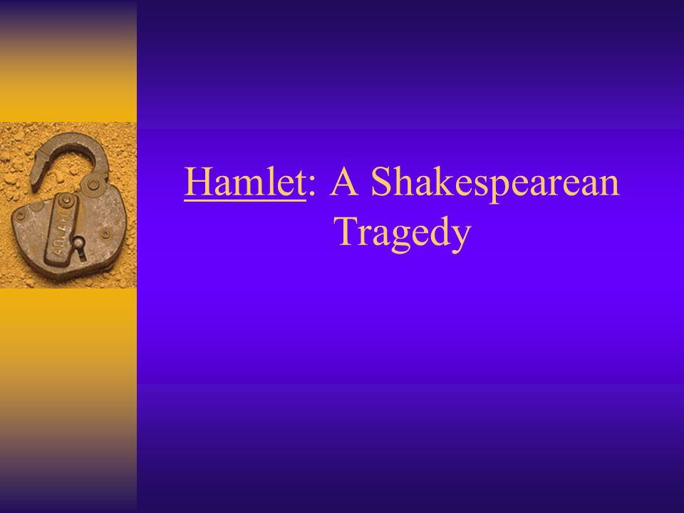 Hamlet: A Shakespearean Tragedy