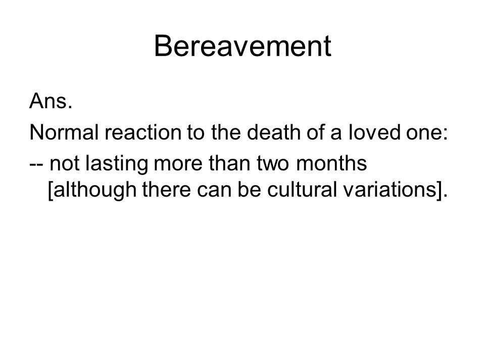 Bereavement Ans.