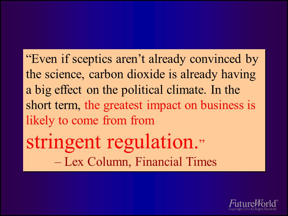 Copyright 2010 All Rights Reserved Even if sceptics aren't already convinced by the science, carbon dioxide is already having a big effect on the political climate.