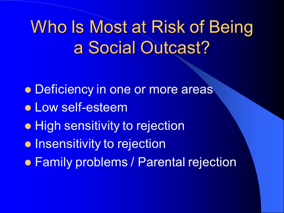 Who Is Most at Risk of Being a Social Outcast.