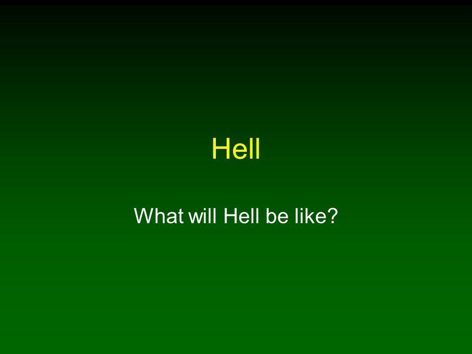 Hell What will Hell be like
