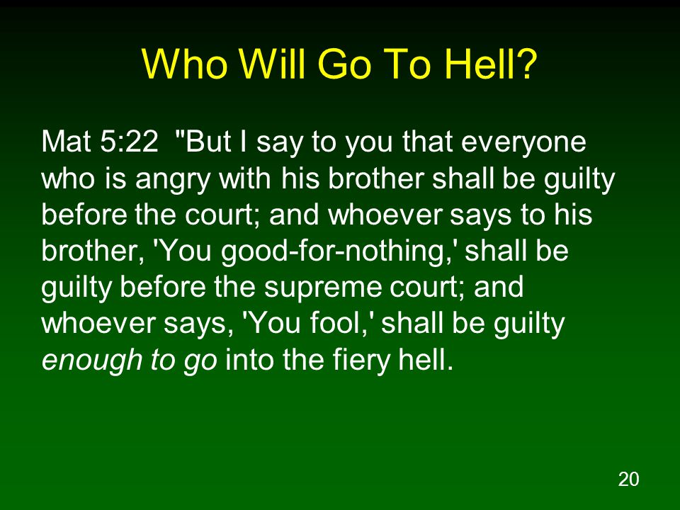 20 Who Will Go To Hell? Mat 5:22