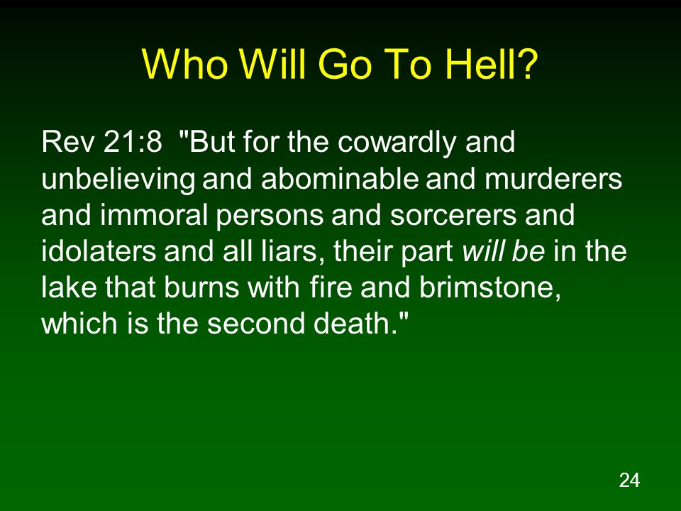24 Who Will Go To Hell? Rev 21:8