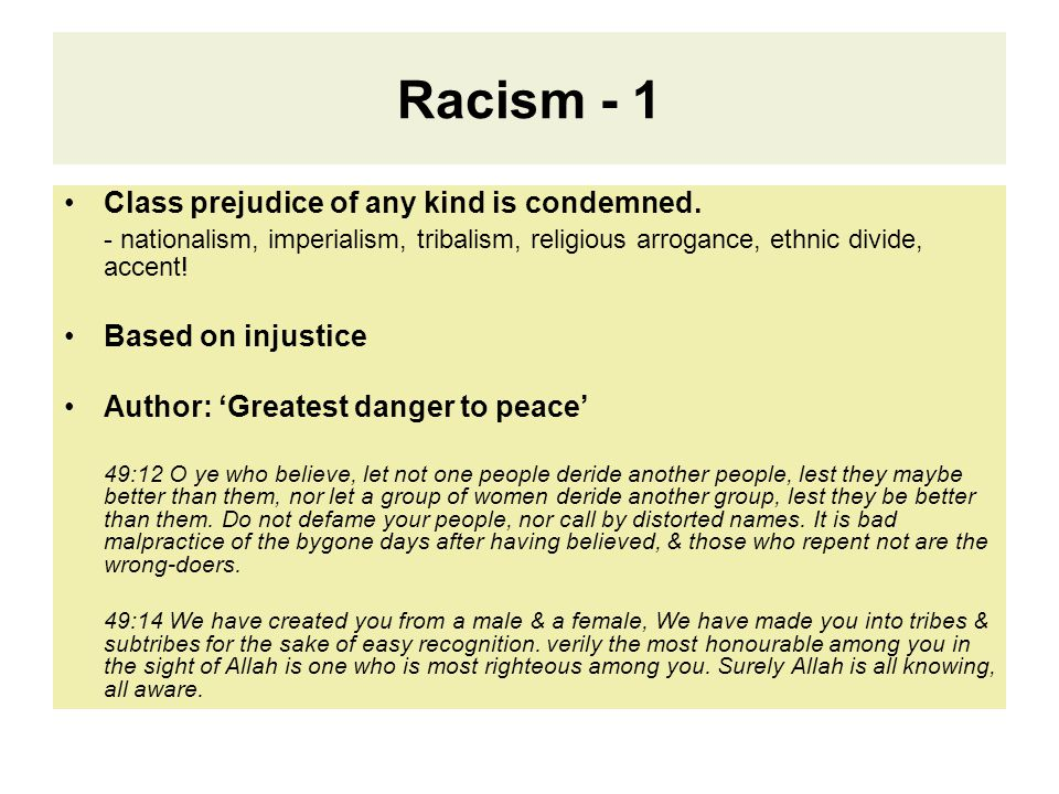 Racism - 1 Class prejudice of any kind is condemned.