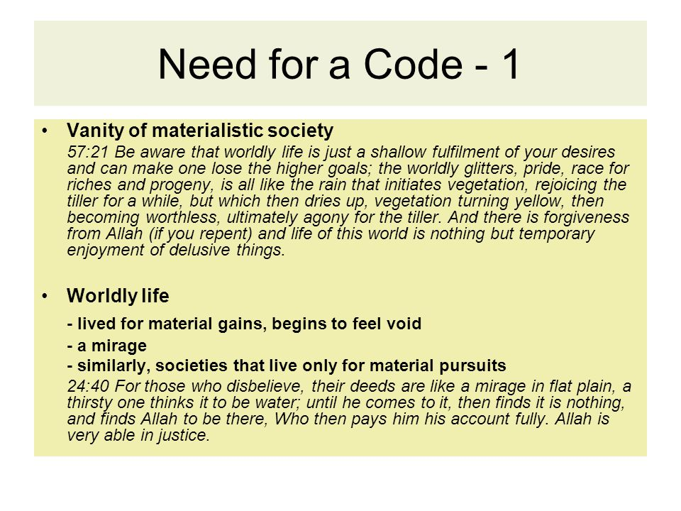 Need for a Code - 1 Vanity of materialistic society 57:21 Be aware that worldly life is just a shallow fulfilment of your desires and can make one los