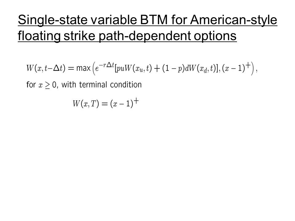 Single-state variable BTM for American-style floating strike path-dependent options