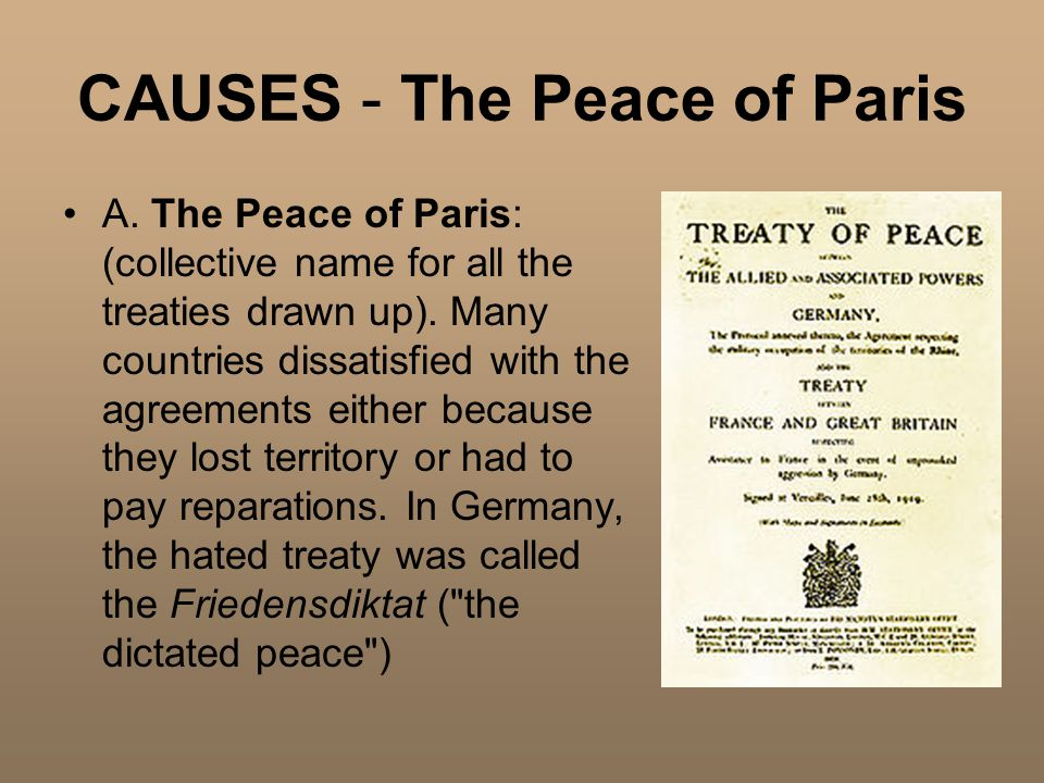 CAUSES - The Peace of Paris A. The Peace of Paris: (collective name for all the treaties drawn up).