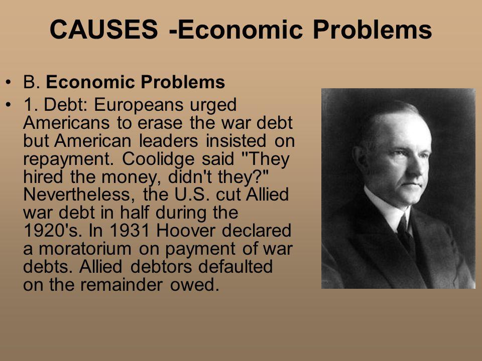 CAUSES -Economic Problems B. Economic Problems 1.