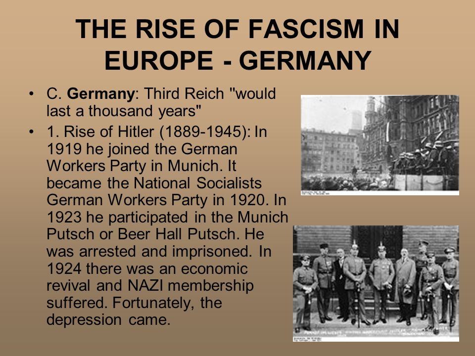 THE RISE OF FASCISM IN EUROPE - GERMANY C. Germany: Third Reich would last a thousand years 1.