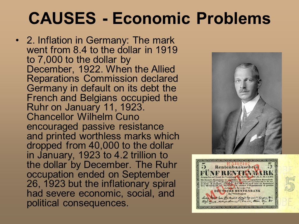 CAUSES -Economic Problems 3.Reparations: Germany defaulted on its payments.