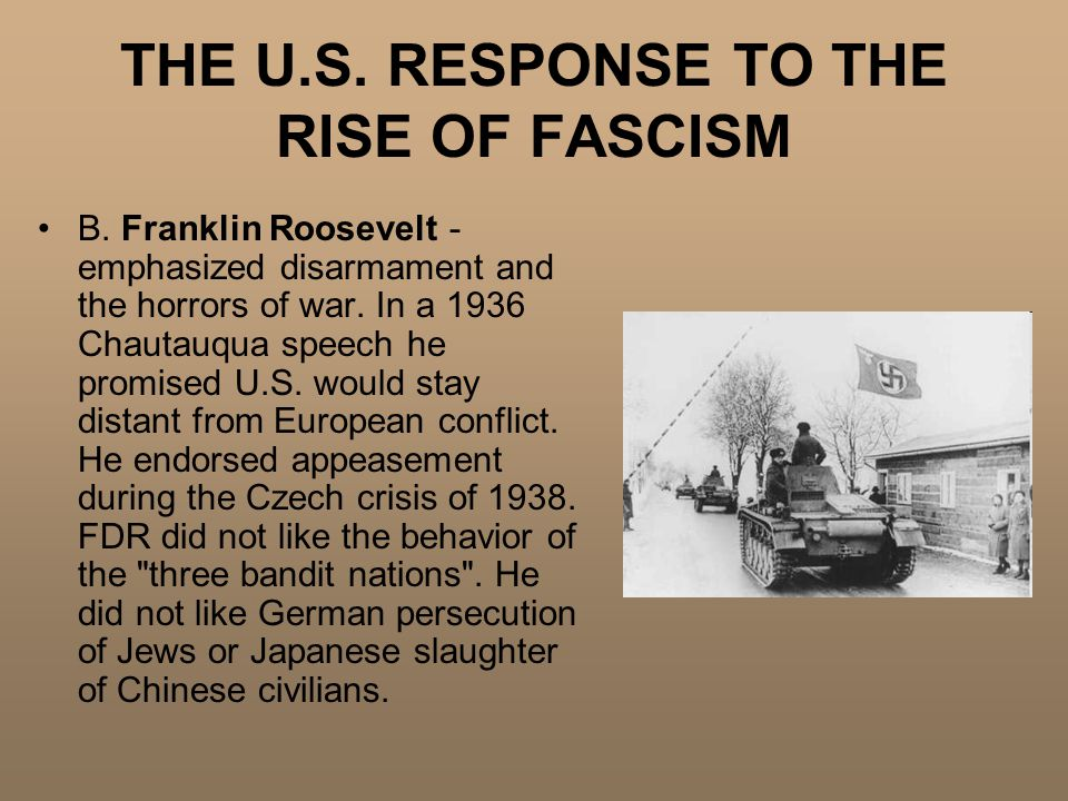 THE U.S. RESPONSE TO THE RISE OF FASCISM B.