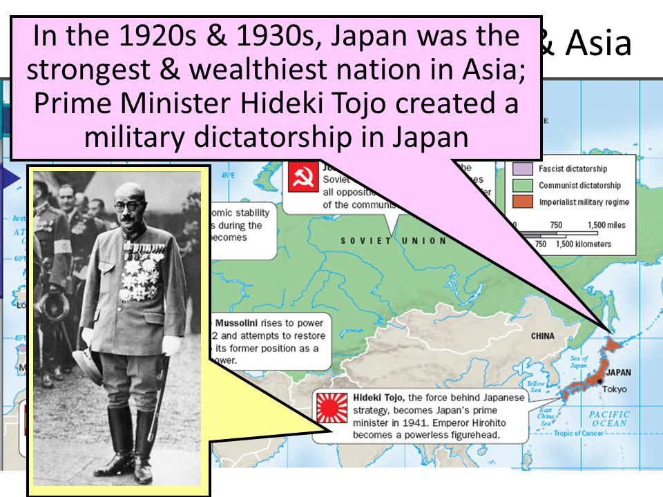 Totalitarian Regimes in Europe & Asia In the 1920s & 1930s, Japan was the strongest & wealthiest nation in Asia; Prime Minister Hideki Tojo created a