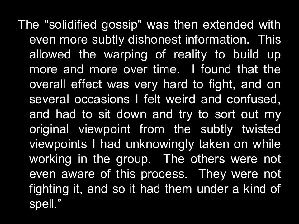The solidified gossip was then extended with even more subtly dishonest information.