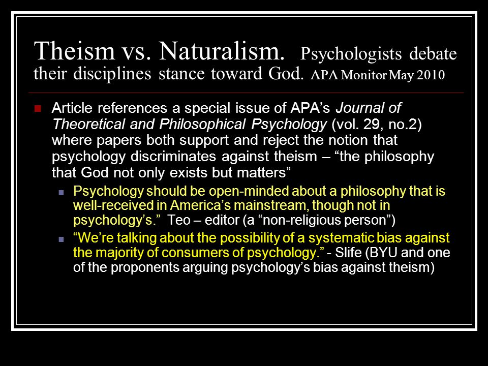 Theism vs. Naturalism. Psychologists debate their disciplines stance toward God.