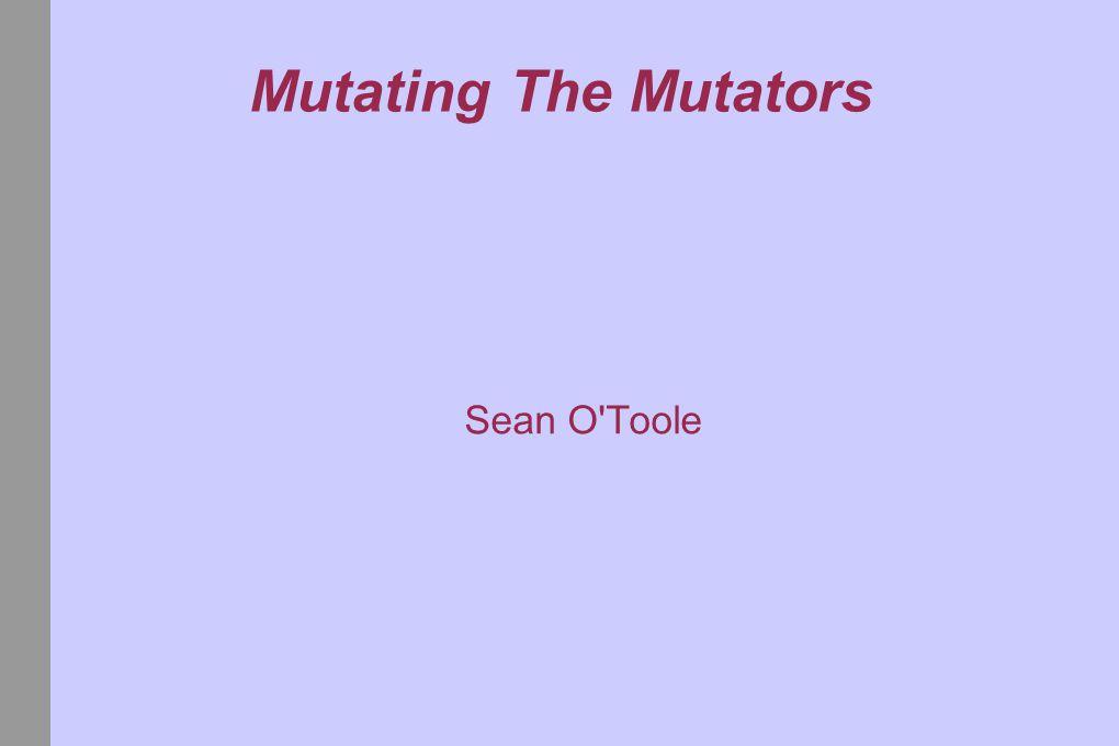 Mutating The Mutators Sean O Toole