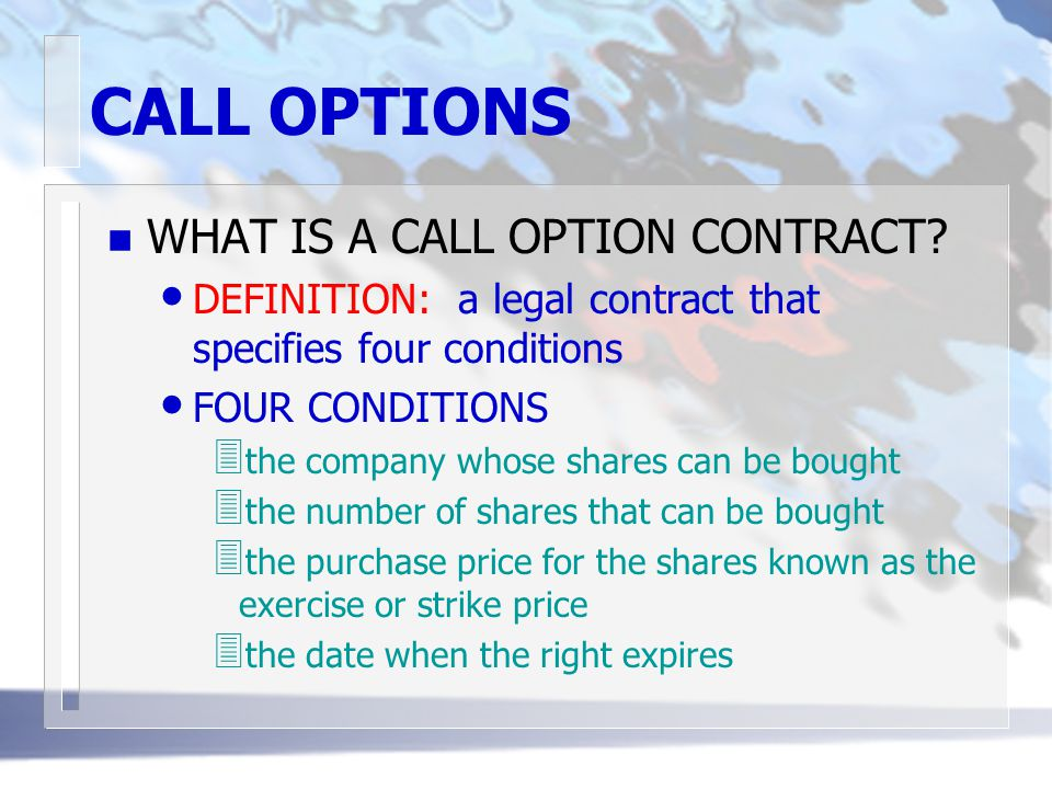 CALL OPTIONS n WHAT IS A CALL OPTION CONTRACT.