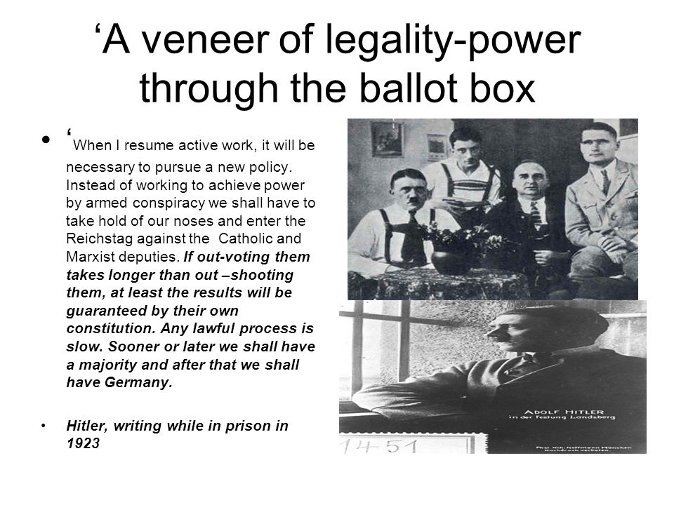 'A veneer of legality-power through the ballot box ' When I resume active work, it will be necessary to pursue a new policy.