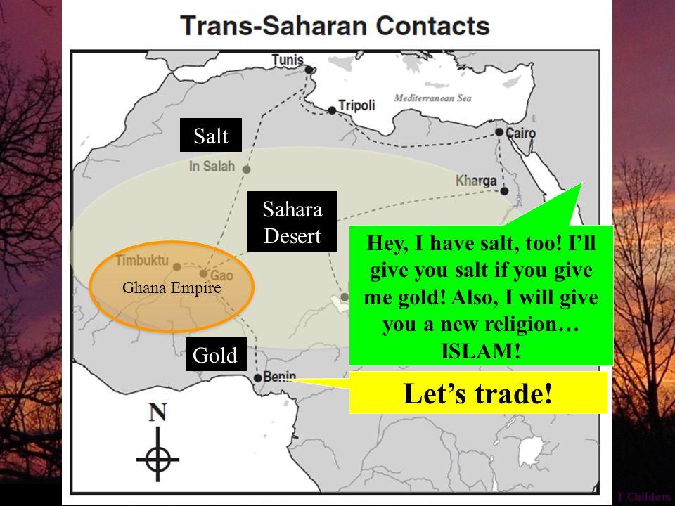 Gold Sahara Desert Salt Hey, I have salt, too. I'll give you salt if you give me gold.