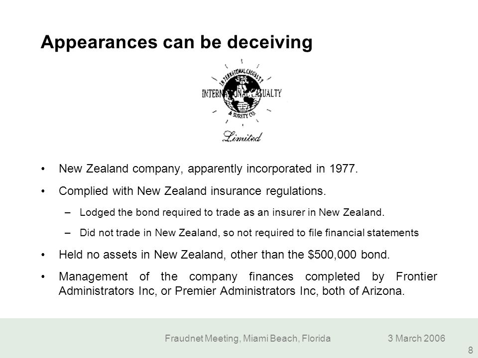 Fraudnet Meeting, Miami Beach, Florida3 March 2006 8 Appearances can be deceiving New Zealand company, apparently incorporated in 1977. Complied with