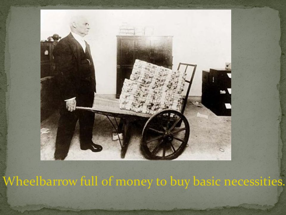 Wheelbarrow full of money to buy basic necessities.