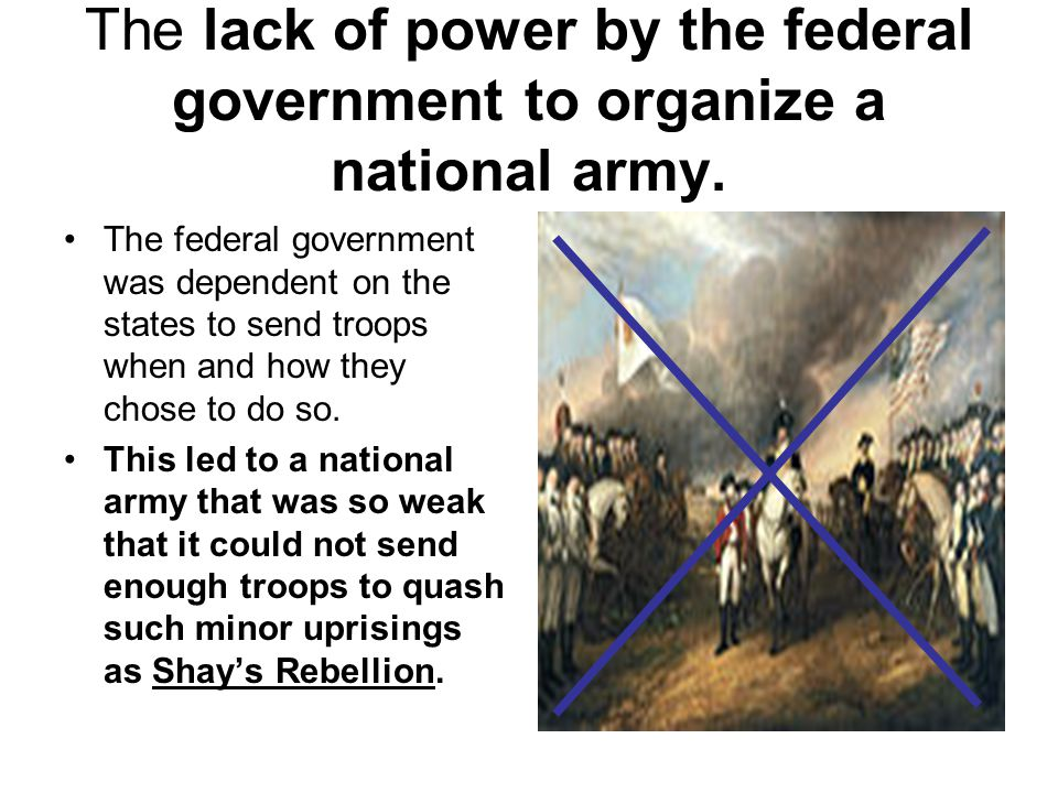 The lack of power by the federal government to organize a national army.