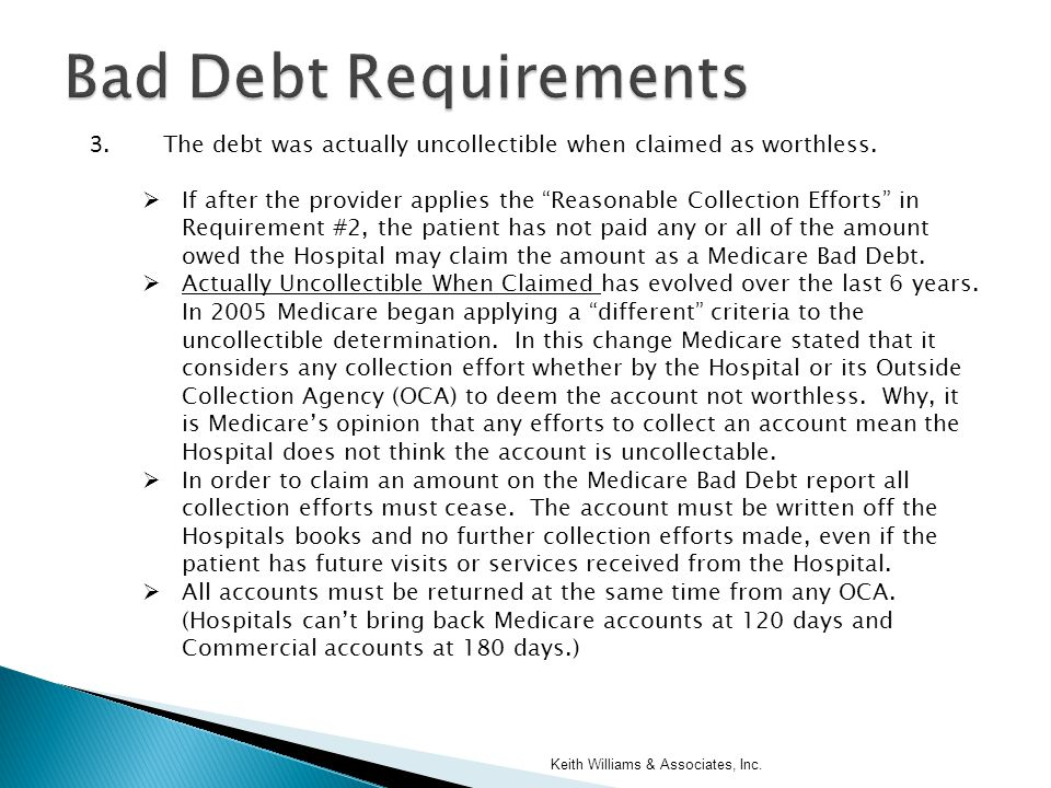 """3. The debt was actually uncollectible when claimed as worthless.  If after the provider applies the """"Reasonable Collection Efforts"""" in Requirement #"""
