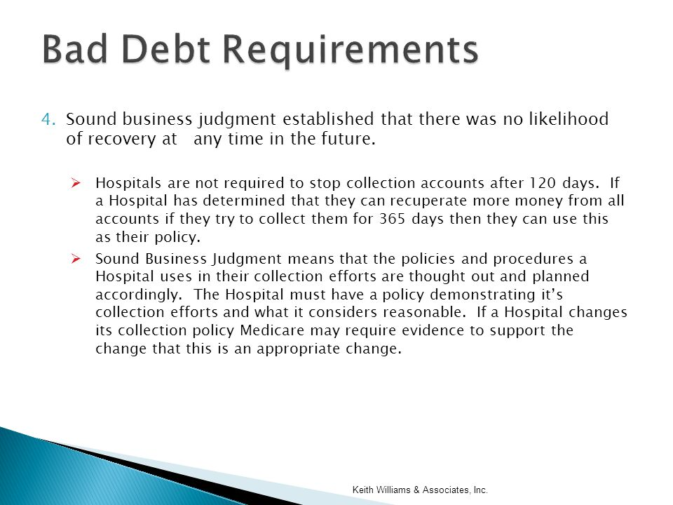 4.Sound business judgment established that there was no likelihood of recovery at any time in the future.  Hospitals are not required to stop collect