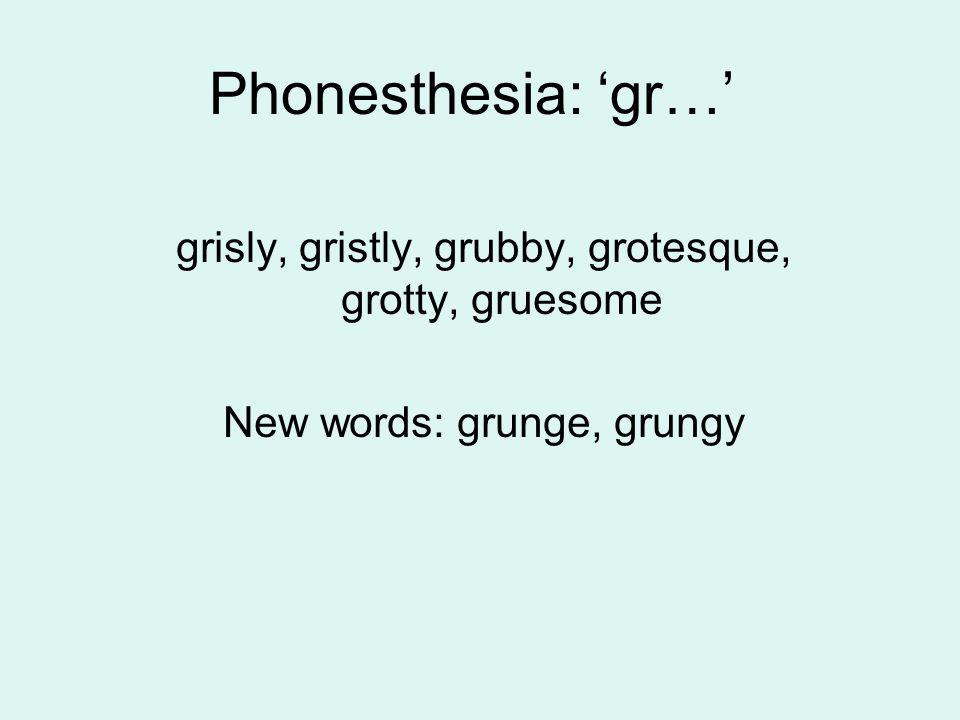 Phonesthesia: 'gl…' glare, gleam, glimmer, glimpse, glint, glisten, glitter, gloss, glow New word: glitzy