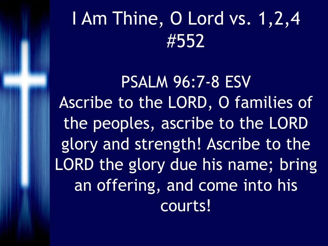 I Am Thine, O Lord vs.