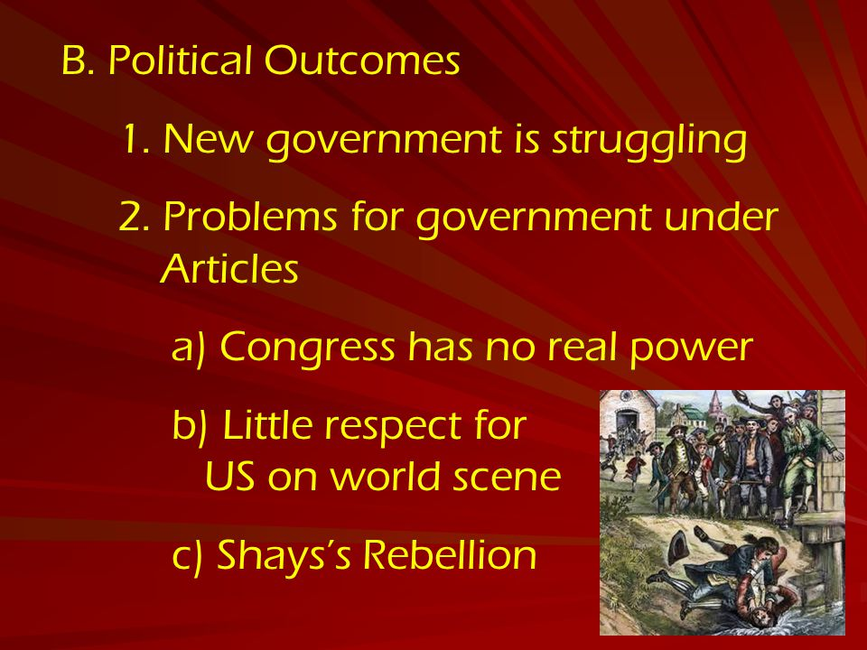 B.Political Outcomes 1. New government is struggling 2.