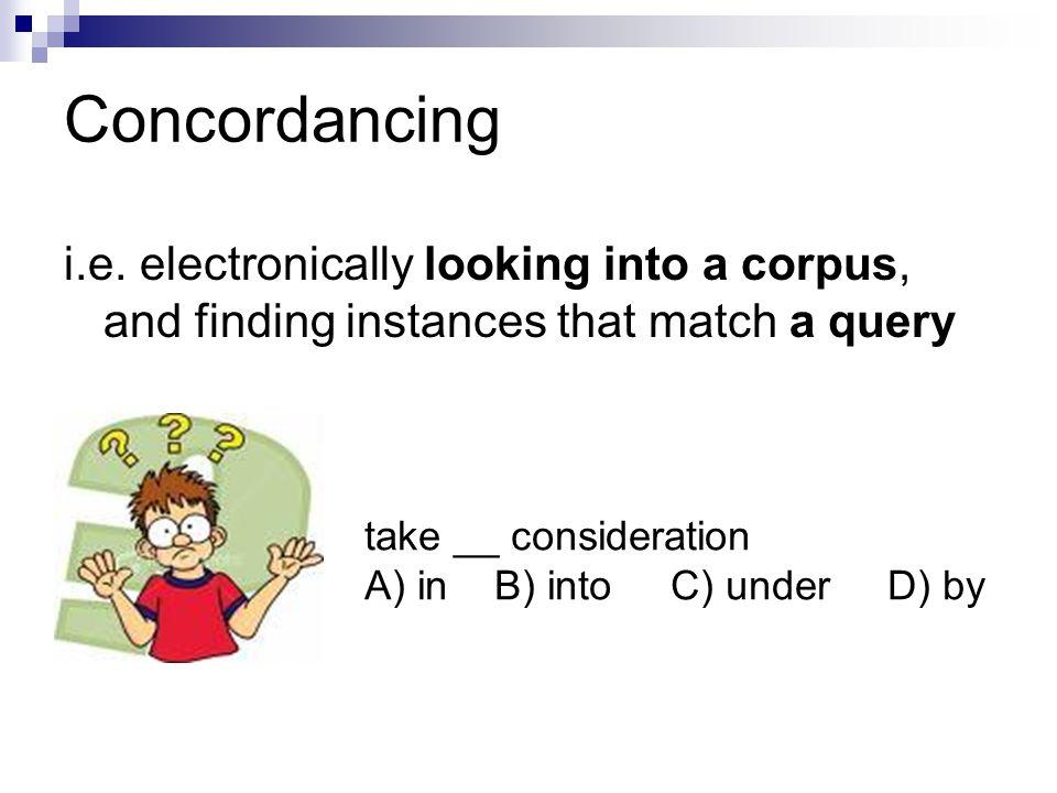 Concordancing i.e.